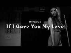 ▶ Myron & E - If I Gave You My Love - YouTube