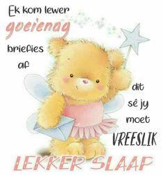 Afrikaanse Quotes, Goeie Nag, Good Night Messages, Good Night Sweet Dreams, Night Quotes, Bible, Night Night, Words, Dutch