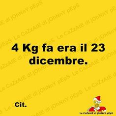 4 kg fa era il 23 Dicembre
