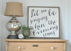 Let me be singing when the evening comes by BetweenYouAndMeSigns, $100.00