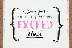 Don't just meet expectations. EXCEED them. #entrepreneur #entrepreneurship