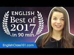 Learn English in 90 minutes - The Best of 2017 - YouTube