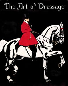 HORSE The Art Of Dressage Equestrian Event.  Poster Reproduction FREE S/H