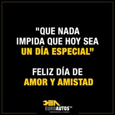 Que nada impida que hoy sea un día especial. Feliz día de #AmoryAmistad Imagen vía #Pinterest #Love #FrasedelDia