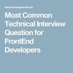 Most Common Technical Interview Question for FrontEnd Developers
