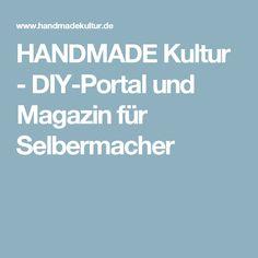 HANDMADE Kultur - DIY-Portal und Magazin für Selbermacher