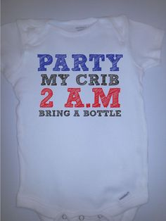 Cute & Funny Onesie- Party my crib 2 a.m bring a bottle Onesie on Etsy, $12.99