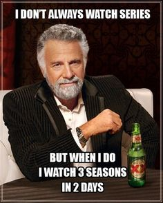 Yup White Collar & The Vampire Diaries. I can possibly watch a season of that show in 1 day!