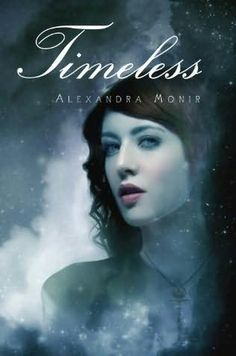 Reading Teen: Book Review: Timeless by Alexandra Monir