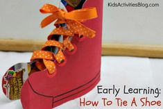 Early Learning: How To Tie A Shoe - Kids Activities Blog (Made this for Shasta's Shoe Tying presentation)