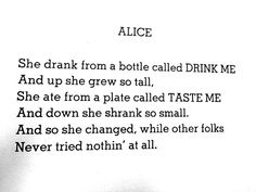 Shel Silverstein and Alice in Wonderland. Two of my favorites