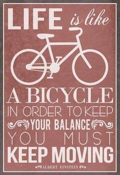 """The words of a genius! """"Life is like a bicycle"""" Albert Einstein Wisdom Quotes, Quotes To Live By, Me Quotes, Motivational Quotes, Inspirational Quotes, Photo Quotes, The Words, E Mc2, Albert Einstein Quotes"""