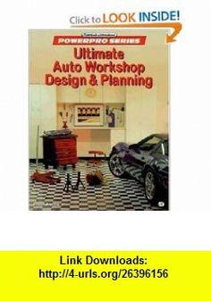 Ultimate Auto Workshop Design and Planning (Motor Workshop) (9780760302132) David Jacobs , ISBN-10: 0760302138  , ISBN-13: 978-0760302132 ,  , tutorials , pdf , ebook , torrent , downloads , rapidshare , filesonic , hotfile , megaupload , fileserve