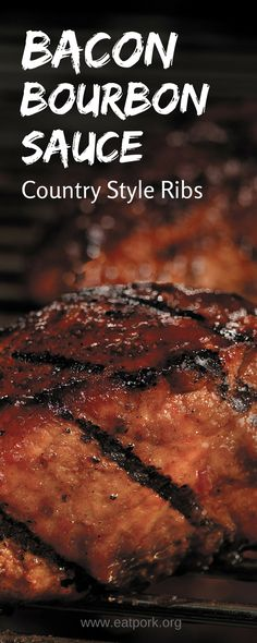 """These """"sauced"""" bacon and bourbon country style ribs on the grill are AMAZING…"""