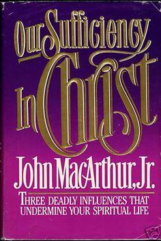 Our Sufficiency in Christ, John MacArthur, Jr. #fav #books