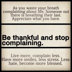 Quit complaining you life is better than someone else's