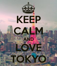 Keep Calm and Love Tokyo Poster~