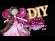 DIY Breast Cancer Awareness Fairy Doll Emilie Lefler YouTube video 7:14min  Thank you for watching! LINKS MENTIONED IN THIS TUTORIAL....