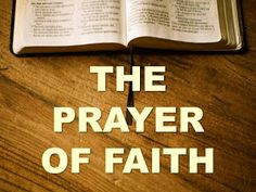 Rory Synoground Ministries International: THE PRAYER OF FAITH