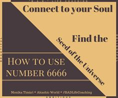 akashic0world: Hey Everyone,  I was Guided to channel some numbers, 6666, 4444, 2222.  I publish first 6666. It is about to connect to your Soul and find Your Seed of the Universe.  Feel free to read and enjoy.  http://akashic-world.com/number-of-the-universe-6666/  #angelnumbers #numbers #meditation #light #mindset #spiritual #soul #seedofuniverse #positive #wholeness #lifecoach #BADLifeCoaching #AkashicWorld #thoughts #PositiveVibesOnly