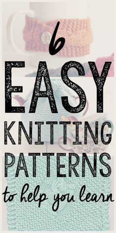 6 Easy Knitting Patterns to Help You Learn --- Once you've figured out basic stitches, the next problem is how to reinforce what you've…