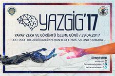 Yapay Zeka ve Görüntü İşleme Günü ( YAZGİG) Yapay Zeka, insanlık tarihi boyunca merak edilen, araştırılan, geliştirilmeye çalışılan konulardan biri olmuştur