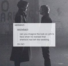but what if he never noticed. <<< oh he noticed. Mary and Greg probably tried to hide it, but Sherlock is his best friend - he noticed. <<<oh my god kill me Sherlock Holmes Bbc, Sherlock Fandom, Sherlock John, Sherlock Quotes, Watson Sherlock, Jim Moriarty, Martin Freeman, Benedict Cumberbatch, Benedict And Martin
