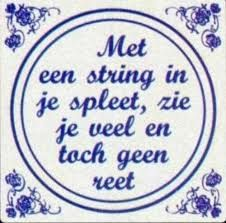 Dutch sayings on tiles are popular Hot Quotes, Wine Quotes, Cute Love Quotes, Wisdom Quotes, Motivational Quotes, Funny Quotes, Inspirational Quotes, Happy B Day, Happy Life
