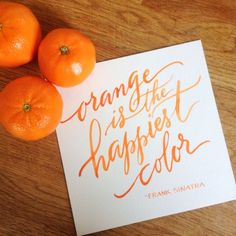 Orange is the Happiest Color--hand lettering blog from Anne robin calligraphy. I would love to take a class from her!!