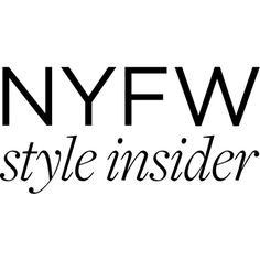 NYFW Style Insider ❤ liked on Polyvore featuring text, phrase, quotes and saying