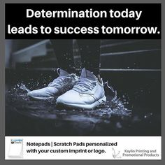 Determination today leads to success tomorrow.