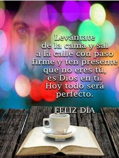 Coffee and book Faith Quotes, Bible Quotes, Good Morning World, Healing Words, Gods Plan, Forgiving Yourself, Spanish Quotes, E Cards, Dear God