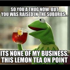"idk why these are so funny to me >>  Community Post: Kermit The Frog's Top 10 ""But That's None Of My Business"" Posts"