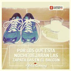or los que esta noche dejarán las zapatillas en el balcón #FelizRunning