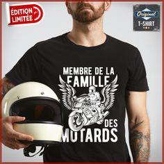 """""""Membre de la famille des motards""""  T-shirts uniques. Pour votre passion. www.theoriginaltshirt.com"""