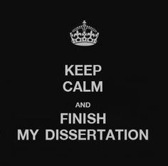 Keep Calm and Finished my Dissertation
