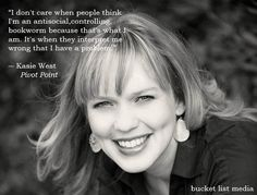 Kasie West on being a bookworm.   http://facebook.com/BucketListMedia