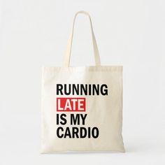 Running Late is My Cardio Tote Bag hiit running, marathon running quotes, start running plan #fitblog #fitnessinspiration #fitnessmotivation, back to school, aesthetic wallpaper, y2k fashion Running Memes, Running Plan, How To Start Running, Runner Quotes, Bag Quotes, Gym Humor, Fitness Motivation Quotes, Cardio, Hiit