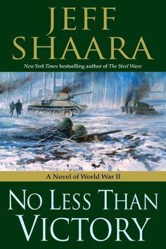No Less Than Victory: A Novel of World War II (World War II: 1939-1945 #3)