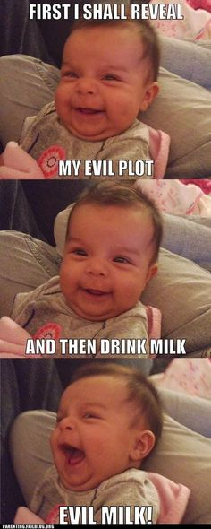 First I shall reveal my evil plan and then drink evil milk.