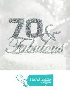 "70th Birthday Decoration Cake Topper ""70 & Fabulous"" Glitter Birthday Cake Topper, Birthday Party Decor Seventieth Birthday 70 from Z Create Design http://www.amazon.com/dp/B016QVFUJC/ref=hnd_sw_r_pi_dp_dZNbxb0QXKZJX #handmadeatamazon"