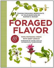 James Beard Award Nominated Veggie Cookbooks for 2013 Foraged Flavor: Finding Fabulous Ingredients in Your Backyard or Farmer's Market, with 88 Recipes