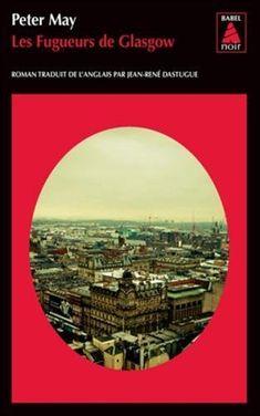 Les fugueurs de Glasgow de Peter May https://www.amazon.fr/dp/2330086202/ref=cm_sw_r_pi_dp_U_x_SIIPAb9A2QCS8