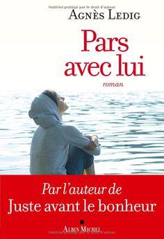 Amazon.fr - Pars avec Lui - Agnès Ledig - Livres