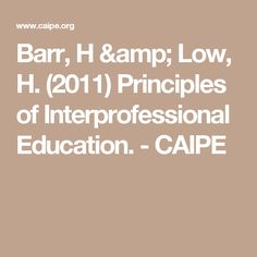Barr, H & Low, H. (2011) Principles of Interprofessional Education. - CAIPE Public, Amp, Education, Model, Learning, Models, Template, Modeling