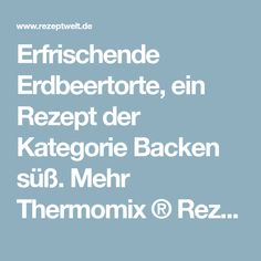 Erfrischende Erdbeertorte, ein Rezept der Kategorie Backen süß. Mehr Thermomix ® Rezepte auf www.rezeptwelt.de