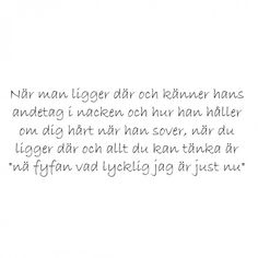 Fy fan vad lycklig jag är just nu Swedish Quotes, Great Sentences, Sounds Good To Me, Love Thoughts, Qoutes About Love, Truth Of Life, Different Quotes, Depression Quotes, Poetry Quotes