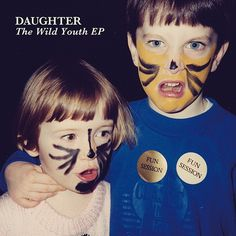 Wild Youth EP – Daughter
