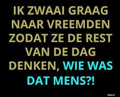Ik zwaai graag Words Quotes, Me Quotes, Funny Quotes, Sayings, The Words, Dutch Quotes, Sarcasm Only, Magic Words, Strong Feelings