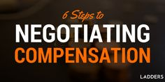Use this 6 step guide to negotiate a compensation package after receiving an offer.